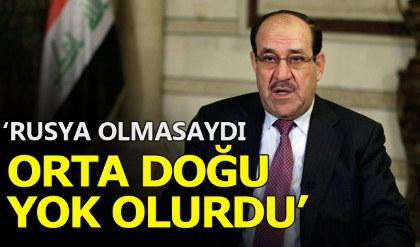 Nuri el Maliki: Rusya olmasaydı Orta Doğu yok olurdu