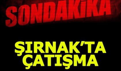 Şırnak'ta çatışma: 1 şehit, 2 yaralı!