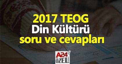 TEOG 2017 Din Kültürü zor muydu, kolay mı | 26 nisan TEOG Din Kültürü soru ve cevapları