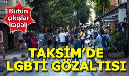 Taksim'de çok sayıda LGBTİ gözaltısı