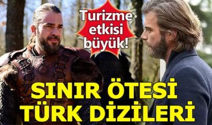 Türk dizilerinin turizme etkisi şaşırtıyor!