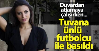 Tuvana Türkay, ünlü futbolcu ile yakalandı