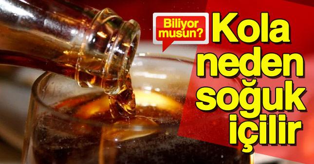 Kola neden soğuk içilir biliyor musunuz? A24