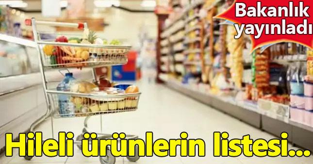 Bakanlığın açıkladığı hileli ürünlerin listesi