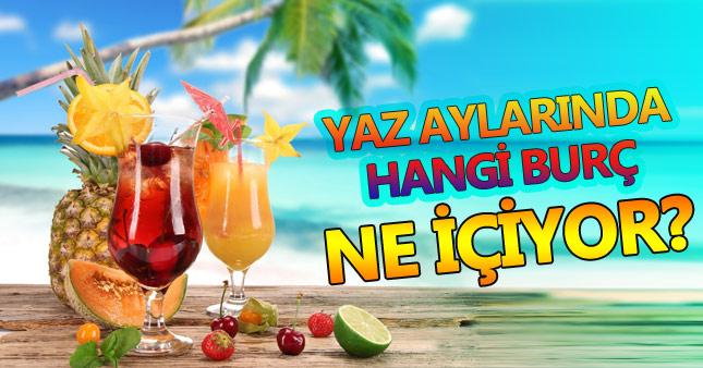 Burçlara göre yaz aylarında tercih edilen içecekler