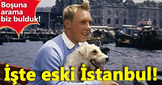 1961 yapımı Tenten filminde görebileceğiniz şahane 18 İstanbul manzarası
