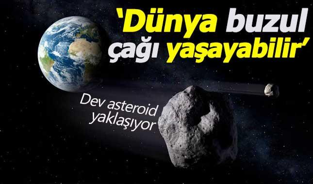 Felaket Dünya'yı teğet geçecek (108 bin km hızla yaklaşıyor)