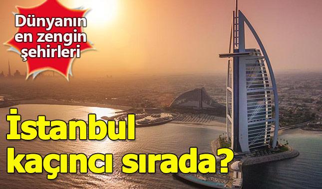Dünyanın en zengin kentleri belli oldu İstanbul kaçıncı sırada?