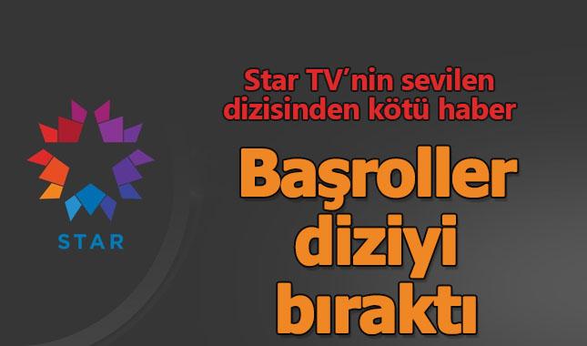 Star TV'nin efsane dizisinde başroller diziyi bıraktı! Final mi geliyor? A24