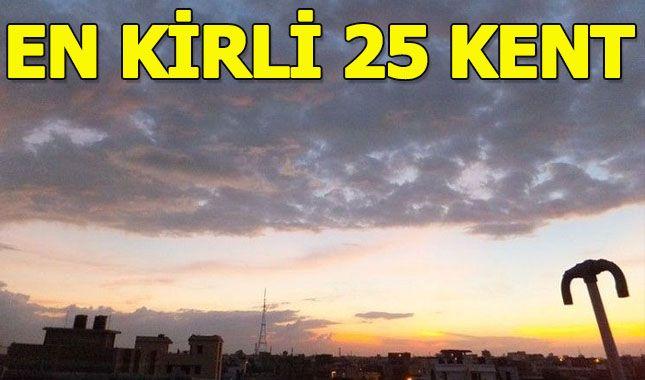 """Dünyanın """"en kirli"""" 25 kenti belli oldu A24"""
