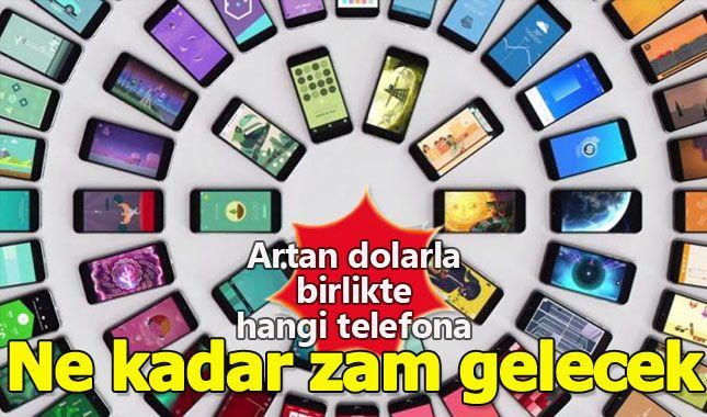 Zam geldiğinde telefon modellerine uygulanacak fiyat artışları