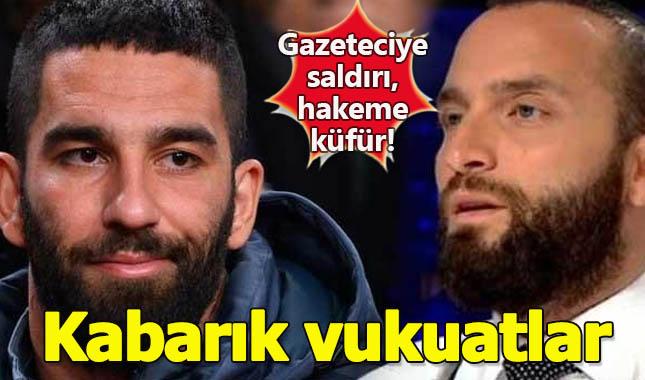 Arda Turan'ın tüm vukuatları! Gazeteci Bilal Meşe'ye saldırdı, hakemi tartakladı! A24