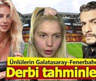 Ünlüler Galatasaray - Fenerbahçe derbisi için tahminde bulundu